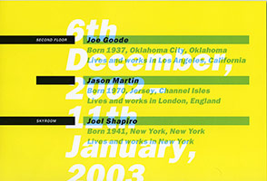 Announcement for Joe Goode, Jason Martin, Joel Shapiro