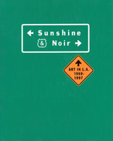 Sunshine and Noir: Art in Los Angeles 1960 – 1997<BR>exhibition catalogue, 1997