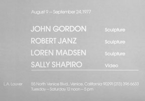 John Gordon – Sculpture<br>Robert Janz – Sculpture<br>Loren Madsen – Sculpture<br>Sally Shapiro – Video<br>announcement